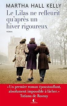 """Le lilas ne refleurit qu'après un hiver rigoureux: """" Un premier roman époustouflant, absolument impossible à lâcher. """" Tatiana de Rosnay (Poche)"""