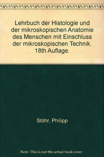 Lehrbuch der Histologie und der mikroskopischen Anatomie des Menschen mit Einschluss der mikroskopischen Technik. 18th Auflage.