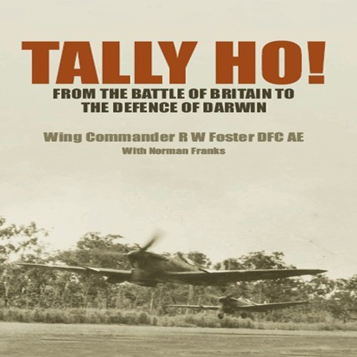 tally-ho-from-the-battle-of-britain-to-the-defence-of-darwin-by-rw-foster-31-oct-2008-hardcover