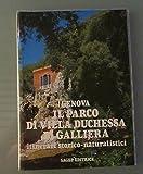 Scarica Libro Genova Il parco di Villa Duchessa di Galliera Itinerari storico naturalistici (PDF,EPUB,MOBI) Online Italiano Gratis