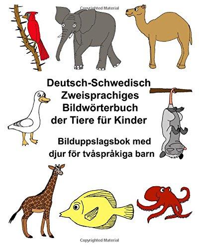 Deutsch-Schwedisch Zweisprachiges Bildwörterbuch der Tiere für Kinder Bilduppslagsbok med djur för tvåspråkiga barn (FreeBilingualBooks.com)