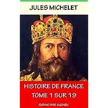 Histoire de France - Annoté - Enrichi d'une Biographie: Livre 1 sur 19 - La Gaule, Les Invasions, Charlemagne
