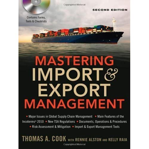 Mastering Import & Export Management by Cook, Thomas A., Alston, Rennie, Raia, Kelly (2012) Hardcover