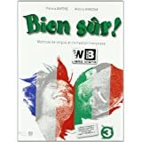 Bien sûr. Methode de langue et civilisation francaises. Con CD Audio. Per la Scuola media: 3