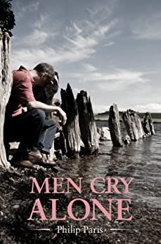 Men Cry Alone by [Paris, Philip]
