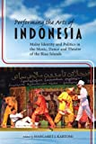 Performing the Arts of Indonesia 2019: Malay Identity and Politics in the Music, Dance and Theatre of the Riau...
