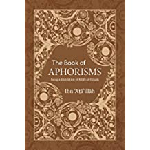 The Book of Aphorisms: Being a translation of Kitab al-Hikam (English Edition)