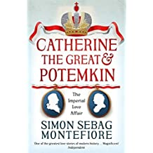Catherine the Great and Potemkin: The Imperial Love Affair by Simon Sebag Montefiore (2016-01-28)