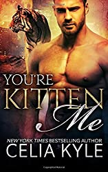 You're Kitten Me (BBW Paranormal Shapeshifter Romance): Volume 2 (Tiger Tails) by Celia Kyle (2015-11-10)