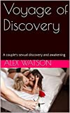 Voyage of Discovery: A couple's sexual discovery and awakening (English Edition)