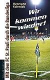 Wir kommen wieder! Mit dem FC St. Pauli durch die Bundesliga