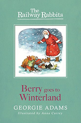 Berry Goes to Winterland: Book 2 (Railway Rabbits) (English Edition) -