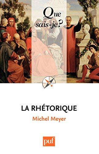 La rhétorique: « Que sais-je ? » n° 2133 par Michel Meyer