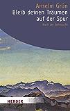 Bleib deinen Träumen auf der Spur: Buch der Sehnsucht (HERDER spektrum)