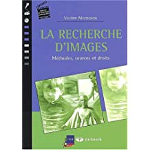 La recherche d'images. Méthodes, sources et droits
