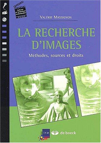 La recherche d'images. Méthodes, sources et droits par Valérie Massignon