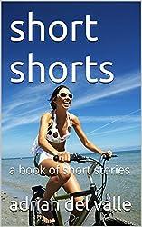 short shorts: a book of short stories (English Edition)
