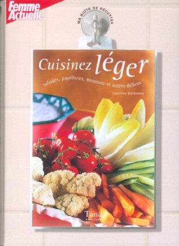 Cuisiner léger : Salades, papillotes, mousses et autres délices