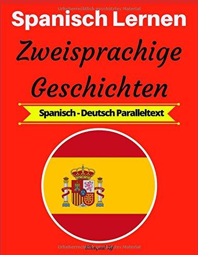Spanisch Lernen: Zweisprachige Geschichten (Spanisch-Deutsch Paralleltext)