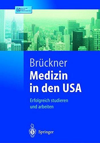 Medizin in den USA: Erfolgreich studieren und arbeiten (Springer-Lehrbuch)