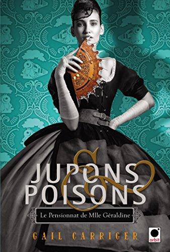 Le pensionnat de Mlle Géraldine (3) : Jupons et poisons. 3