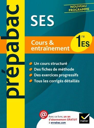 SES 1re ES - Prépabac Cours & entraînement: Cours, méthodes et exercices - Première ES
