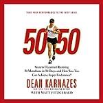 50/50: Secrets I Learned Running 50 M...