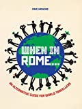 When in Rome . . .: An Alternative Guide for World Travellers by Mike Haskins (2012-09-01)