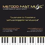 Metodo Fast Music per Tastiera – Corso divertente e interattivo su cd-rom per principianti