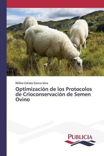 Optimización de los Protocolos de Crioconservación de Semen Ovino