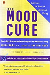 The Mood Cure: The 4-Step Program to Take Charge of Your Emotions--Today by Julia Ross (2003-12-30)