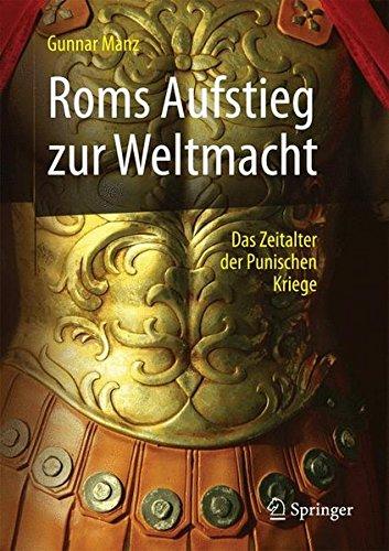 Roms Aufstieg zur Weltmacht: Das Zeitalter der Punischen Kriege (Professional and Practice-based Learning, Band 15)