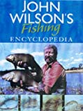 John Wilson's Fishing Encyclopedia