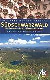 Südschwarzwald - mit Freiburg, Basel, Markgräflerland - Ralph R Braun