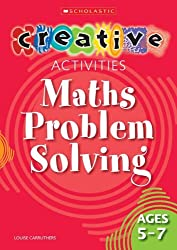 Maths Problem Solving Ages 5-7 (Creative Activities For...)