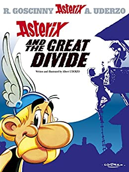 Asterix: Asterix and the Great Divide: Album 25 by [Goscinny, Rene]