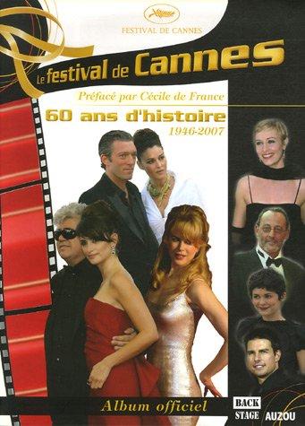 Le festival de Cannes : 60 Ans d'histoire 1946-2007: album officiel (EVEIL)