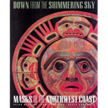 Down from the Shimmering Sky: Masks from the Northwest Coast