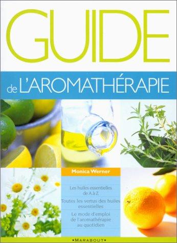 Guide de l'aromathérapie par Monika Werner