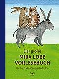 Das große Mira Lobe Vorlesebuch - Mira Lobe