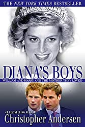 Diana's Boys: William and Harry and the Mother They Loved