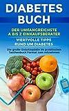 Diabetes Buch: Der umfangreichste A bis Z Einkaufsberater | Wertvolle Tipps rund um Diabetes | Die große Enzyklopädie im praktischen Taschenbuch Format zum mitnehmen | Version 2018/19