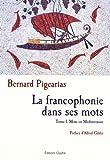 La francophonie dans ses mots : Tome 1, Mots en Méditerranée