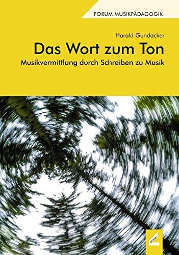 Das Wort zum Ton: Musikvermittlung durch Schreiben zu Musik (Augsburger Schriften) (Wie Texte Zu Schreiben)
