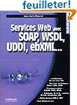 Services Web avec SOAP, WSDL, UDDI, e...