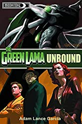 The Green Lama: Unbound: Volume 3 (The Green Lama Legacy)