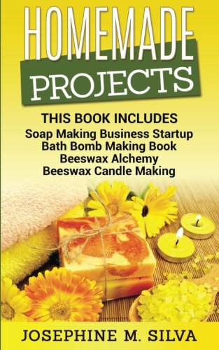 Homemade Projects: 4 Manuscripts - Soap Making Business Startup, Bath Bomb Making Book, Beeswax Alchemy and Beeswax Candle Making