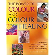 The Power of Colour and Colour Healing