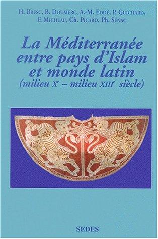 Les relayions des pays d'Islam avec le monde latin, textes et documents