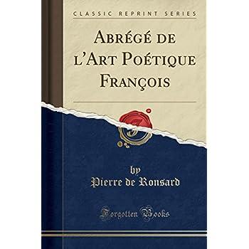 Abrégé de l'Art Poétique François (Classic Reprint)